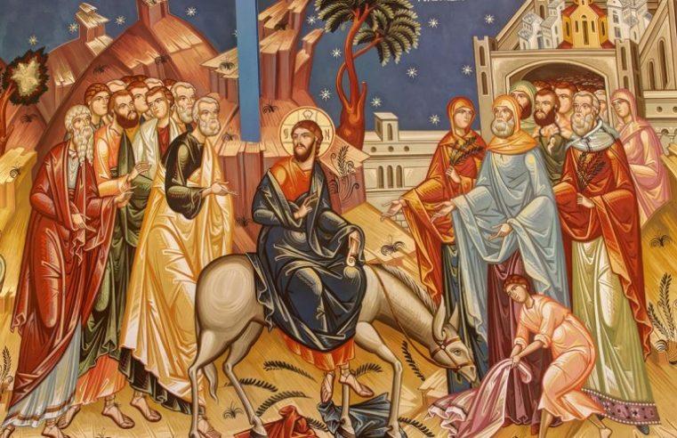 Duminica a șasea din Postul Mare – 1 aprilie 2018 | Praznicul Intrării Domnului în Ierusalim – Floriile