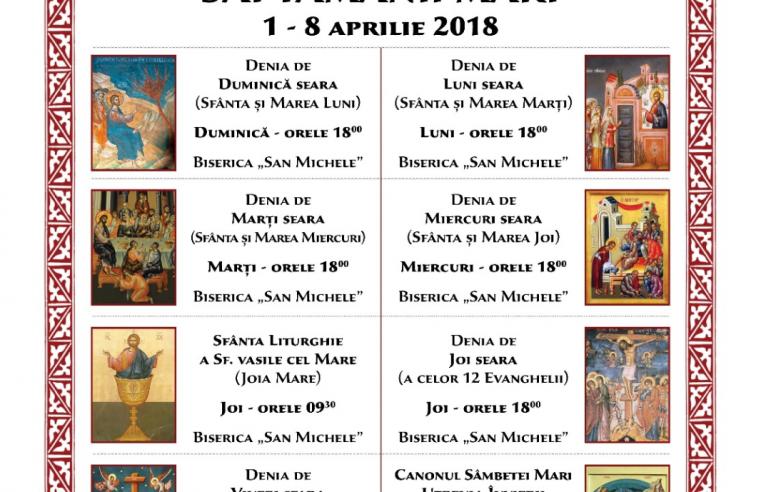 Săptămâna Pătimirilor Domnului nostru Iisus Hristos – 1-8 aprilie 2018 | Programul liturgic al slujbelor